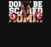 Don't be scared homie Nick Diaz color T-Shirt