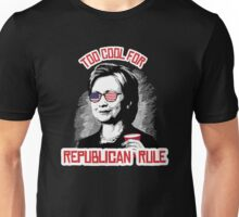 Too Cool for Republican Rule Unisex T-Shirt
