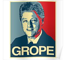 Bill Clinton: GROPE Poster