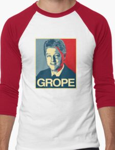 Bill Clinton: GROPE Men's Baseball ¾ T-Shirt