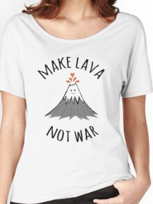 MAKE LAVA NOT WAR Women's Relaxed Fit T-Shirt