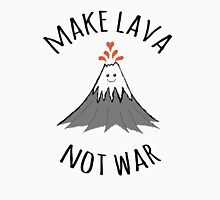 MAKE LAVA NOT WAR Unisex T-Shirt