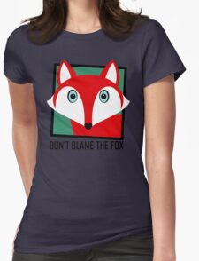 DON'T BLAME THE FOX Womens Fitted T-Shirt