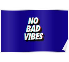 No Bad Vibes Poster