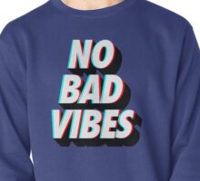 No Bad Vibes Pullover