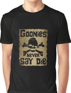 Never say die! Graphic T-Shirt