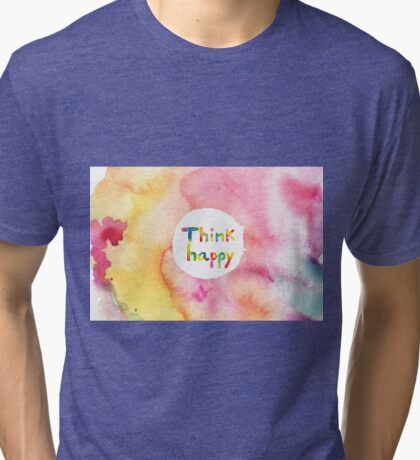 Think Happy Tri-blend T-Shirt