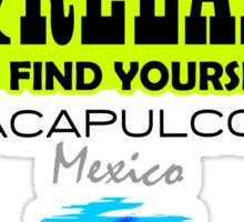 Sit Back And Relax In Acapulco, Mexico Sticker