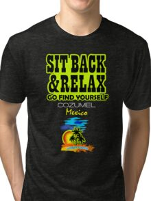 Sit Back And Relax In Cozumel Tri-blend T-Shirt