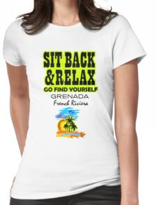 Sit Back And Relax In Grenada, French Riviera Womens Fitted T-Shirt