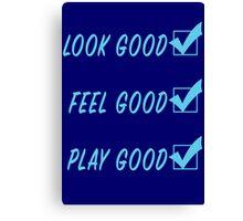Look Good, Feel Good, Play Good in light blue Canvas Print