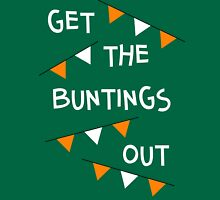 Get the buntings out Unisex T-Shirt