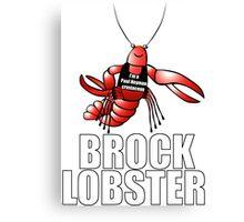 Meet My Client, Brock Lobster! Canvas Print