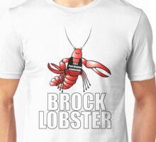 Meet My Client, Brock Lobster! Unisex T-Shirt