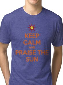Keep Calm and Praise the Sun Tri-blend T-Shirt