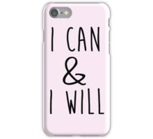 i can & i will iPhone Case/Skin