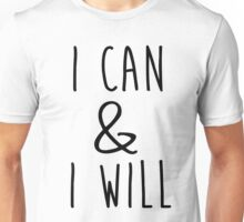i can & i will Unisex T-Shirt