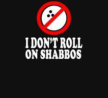I Don't Roll On Shabbos  Unisex T-Shirt