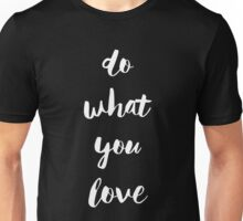 Do What You Love - Handwritten Script (White) Unisex T-Shirt