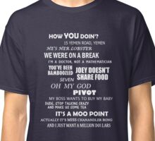 FRIENDS Quotes Classic T-Shirt