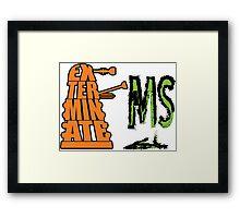 Exterminate!... MS Framed Print