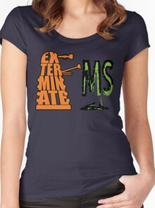 Exterminate!... MS Women's Fitted Scoop T-Shirt