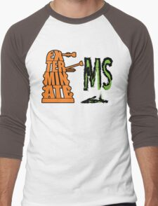 Exterminate!... MS Men's Baseball ¾ T-Shirt