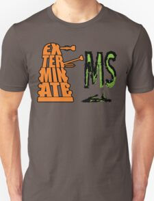 Exterminate!... MS T-Shirt