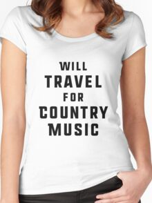 Will Travel For Country Music Women's Fitted Scoop T-Shirt