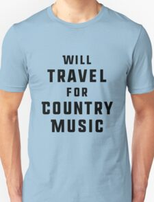 Will Travel For Country Music T-Shirt
