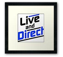 Live and Direct - Black Blue Framed Print
