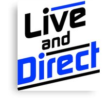 Live and Direct - Black Blue Canvas Print