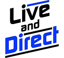Live and Direct - Black Blue Photographic Print