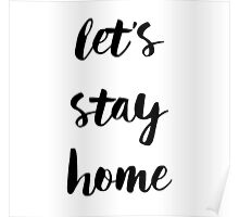 Let's Stay Home - Black Handwritten Type Poster
