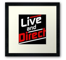 Live and Direct - White Red Framed Print