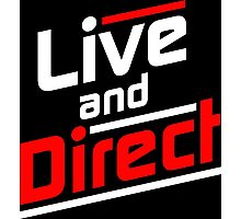 Live and Direct - White Red Photographic Print
