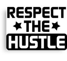 Respect the Hustle - Black Canvas Print