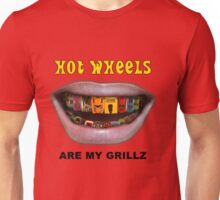 Hot Wheels are my Grillz Unisex T-Shirt