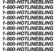 1 800 HOTLINE BLING Photographic Print