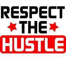 Respect the Hustle - Red Photographic Print
