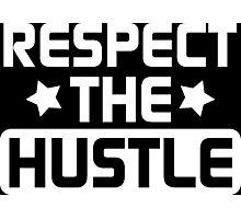 Respect the Hustle - White Photographic Print