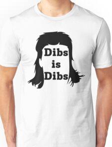 Dibs is Dibs Unisex T-Shirt