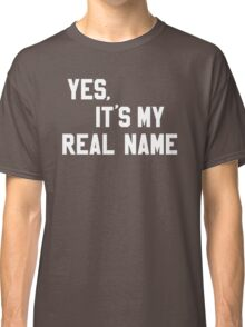 Chevy - Yes, It's My Real Name Classic T-Shirt