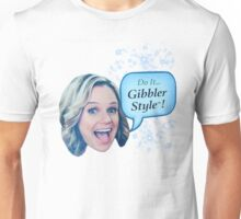 Fuller House - Do it Gibbler Style    Unisex T-Shirt