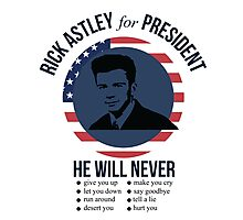 Rick Astley for President  Photographic Print