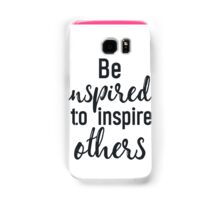 Be inspired to inspire others PINK Samsung Galaxy Case/Skin