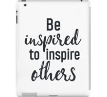 Be inspired to inspire others PINK iPad Case/Skin
