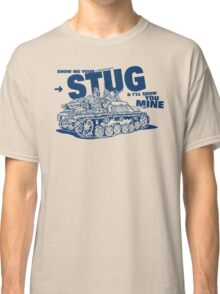 Show me your STUG! Classic T-Shirt