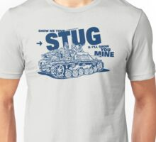 Show me your STUG! Unisex T-Shirt
