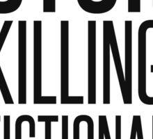 STOP KILLING FICTIONAL LESBIANS Sticker